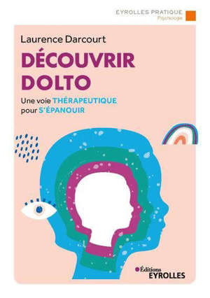 Découvrir Dolto : une voie thérapeutique pour s'épanouir