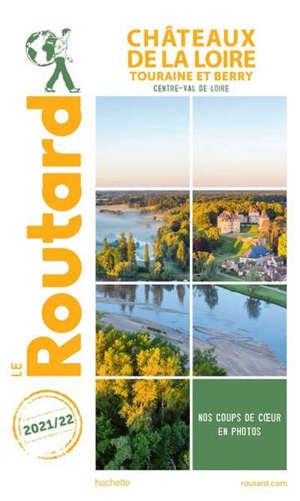 Châteaux de la Loire : Touraine et Berry, Centre-Val de Loire : 2021-2022