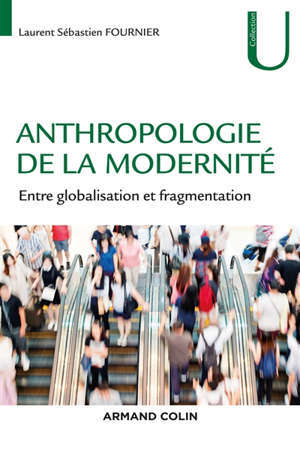 Anthropologie de la modernité : entre globalisation et fragmentation