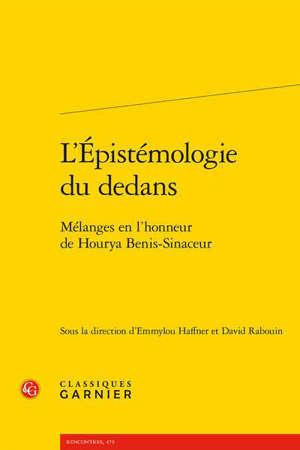 L'épistémologie du dedans : mélanges en l'honneur de Hourya Benis-Sinaceur