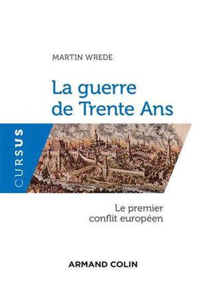 La guerre de Trente Ans : le premier conflit européen