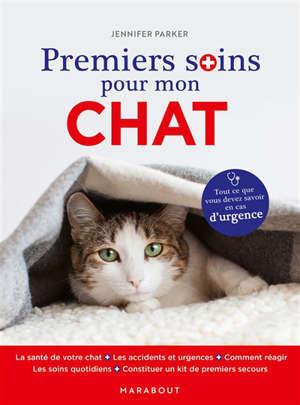 Premiers soins pour mon chat : tout ce que vous devez savoir en cas d'urgence