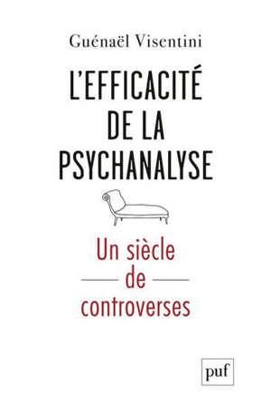 L'efficacité de la psychanalyse : un siècle de controverses