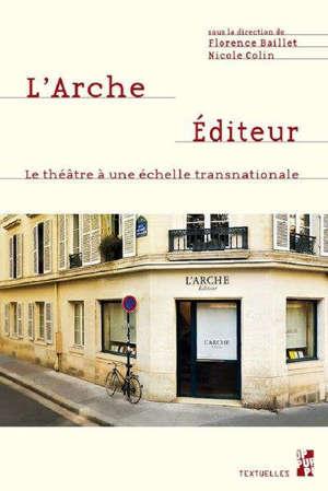 L'Arche éditeur : le théâtre à une échelle transnationale