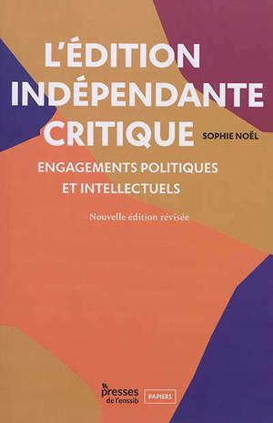 L'édition indépendante critique : engagements politiques et intellectuels