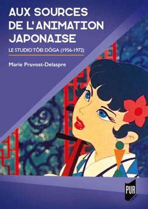 Aux sources de l'animation japonaise : le studio Tôei Dôga (1956-1972)