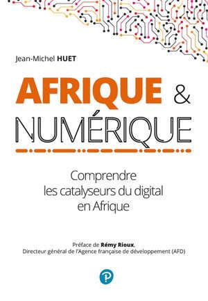 Afrique & numérique : comprendre les catalyseurs du digital en Afrique