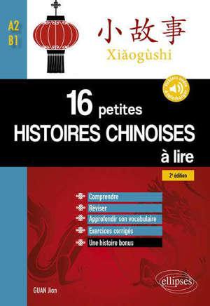 Xiaogushi : 16 petites histoires chinoises à lire : A2-B1