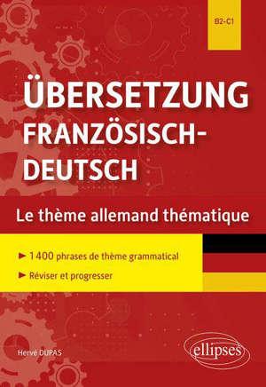 Ubersetzung Französich-Deutsch : le thème allemand thématique : B2-C1