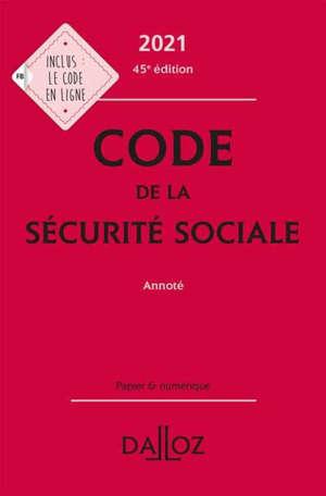 Code de la Sécurité sociale 2021 : annoté