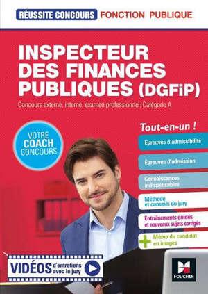 Inspecteur des finances publiques (DGFIP) : concours externe, interne, examen professionnel, catégorie A : tout-en-un !