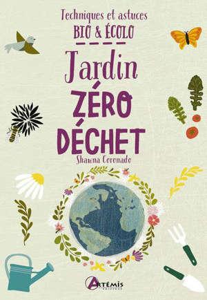 Jardin zéro déchet : techniques et astuces bio & écolo