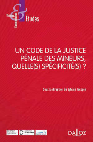 Un code de la justice pénale des mineurs, quelle(s) spécificité(s) ?