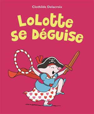 Lolotte se déguise