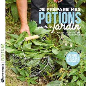 Je prépare mes potions pour le jardin : purins, badigeons, traitements...