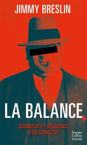 La balance : grandeur et décadence d'un gangster
