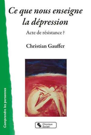 Ce que nous enseigne la dépression : acte de résistance ?