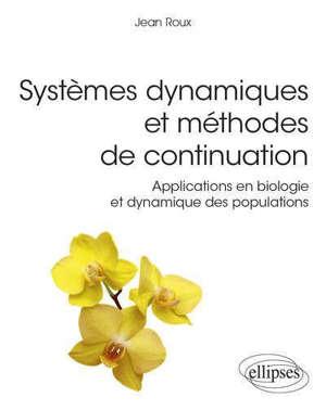 Systèmes dynamiques et méthodes de continuation : applications en biologie et dynamique des populations