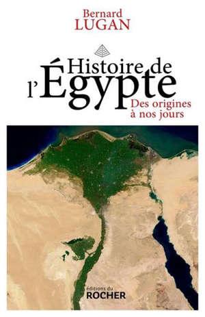 Histoire de l'Egypte : des origines à nos jours