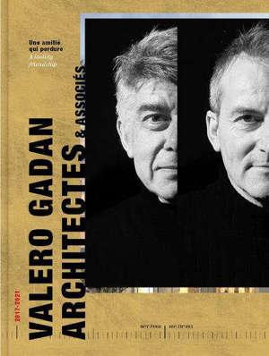 Valero Gadan architectes & associés, Une amitié qui perdure : 2017-2021 = A lasting friendship : 2017-2021
