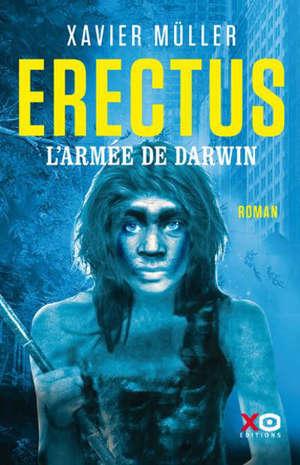 Erectus. Volume 2, L'armée de Darwin