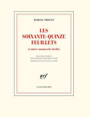 Les soixante-quinze feuillets, d'après le manuscrit conservé à la Bibliothèque nationale de France, département des Manuscrits : et autres manuscrits inédits