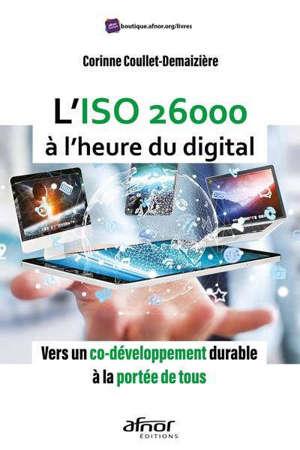 L'ISO 26000 à l'heure du digital : vers un co-développement durable à la portée de tous