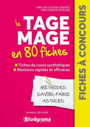 Le Tage Mage en 80 fiches : méthodes, savoir-faire, astuces
