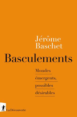 Basculements : mondes émergents, possibles désirables