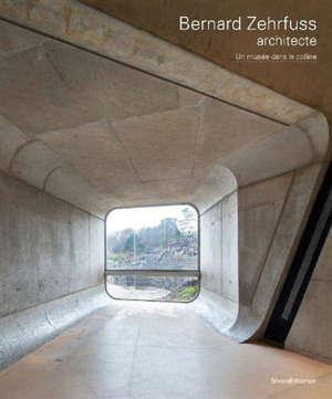 Bernard Zehrfuss, architecte : un musée dans la colline