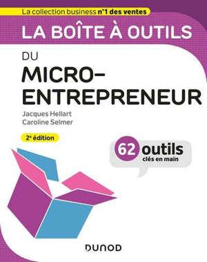 La boîte à outils du micro-entrepreneur : 62 outils clés en main