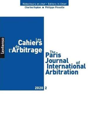 Cahiers de l'arbitrage (Les) = The Paris journal of international arbitration. n° 2 (2020)