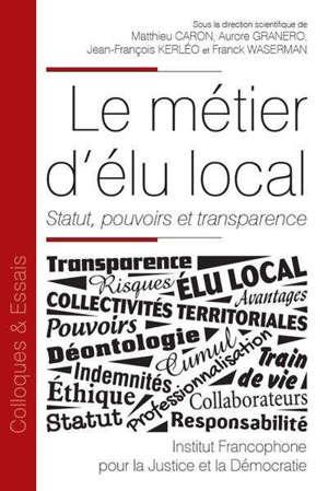 Le métier d'élu local : statut, pouvoirs et transparence