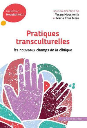 Pratiques transculturelles : les nouveaux champs de la clinique