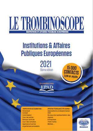 Le Trombinoscope : institutions & affaires publiques européennes : 2021