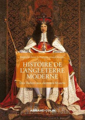 L'Angleterre à l'époque moderne : des Tudors aux derniers Stuarts