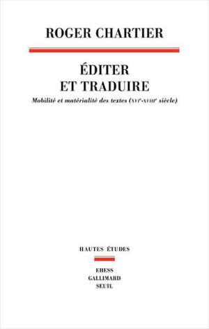 Editer et traduire : mobilité et matérialité des textes (XVIe-XVIIIe siècle)
