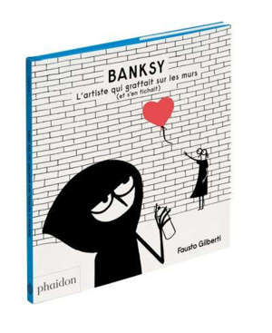 Banksy : l'artiste qui graffait sur les murs (et s'en fichait)