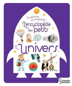 L'Univers : lis, découvre et comprends !