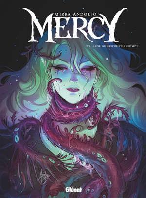 Mercy. Volume 3, La mine, nos souvenirs et la mortalité
