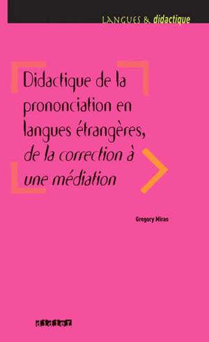 Didactique de la prononciation en langues étrangères, de la correction à une médiation