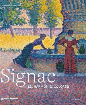 Signac, les harmonies colorées : exposition, Paris, Musée Jacquemart-André, du 2 mai au 19 juillet 2021
