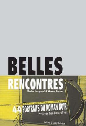 Belles rencontres : 44 portraits photographiques : 44 figures du roman noir