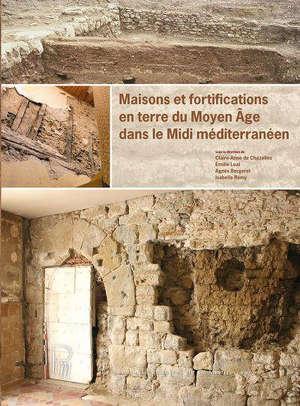 Maisons et fortifications en terre du Moyen Age dans le Midi méditerranéen