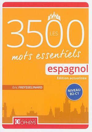 Les 3.500 mots essentiels espagnols : niveau B2-C1