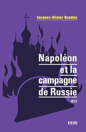 Napoléon et la campagne de Russie : 1812