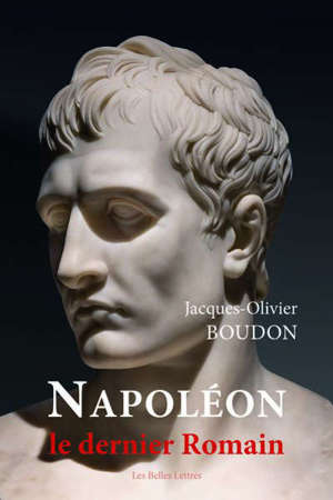 Napoléon, le dernier Romain