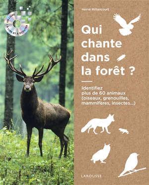Ecoutons la forêt ! : identifiez plus de 60 animaux (oiseaux, grenouilles, mammifères, insectes...)
