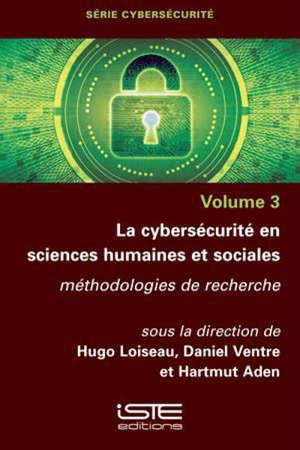 La cybersécurité en sciences humaines et sociales : méthodologies de recherche