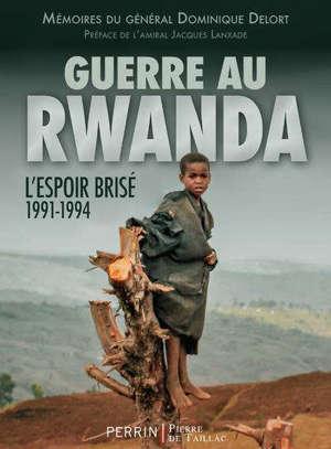 Guerre au Rwanda : l'espoir brisé, 1991-1994